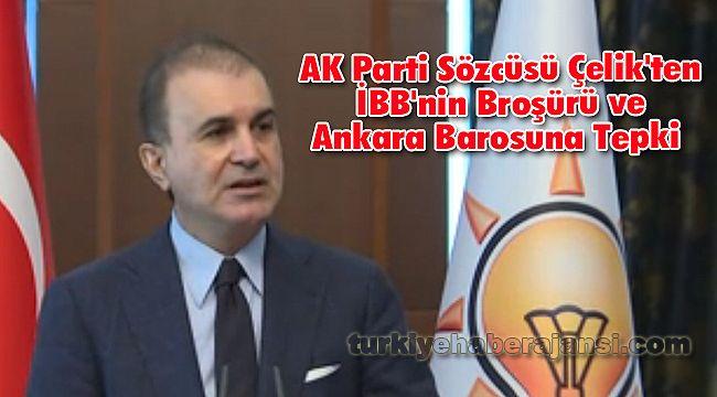 AK Parti Sözcüsü Çelik'ten İBB'nin Broşürü ve Ankara Barosuna Tepki