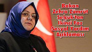 Bakan Zehra Zümrüt Selçuk'tan İkinci Faz Sosyal Yardım Açıklaması