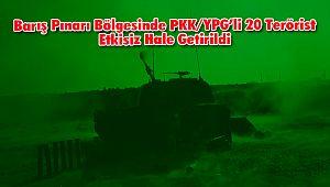 Barış PınarıBölgesinde PKK/YPG'li 20 Terörist Etkisiz Hale Getirildi