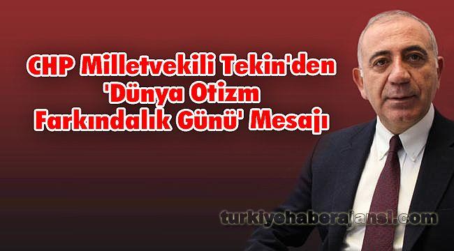CHP Milletvekili Tekin'den 'Dünya Otizm Farkındalık Günü' Mesajı
