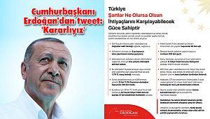 Cumhurbaşkanı Erdoğan'dan tweet: 'Kararlıyız'