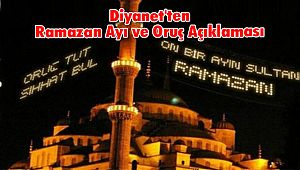 Diyanet'ten Ramazan ayı ve Oruç Açıklaması