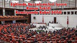 Eğitimde Düzenlemeleri İçeren Kanun Teklifi Komisyonda Kabul Edildi