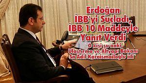 Erdoğan İBB'yi Suçladı, İBB 10 Maddeyle Yanıt Verdi