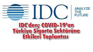 IDC'den; COVID-19'un Türkiye Sigorta Sektörüne Etkileri Toplantısı