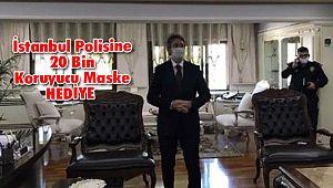 İstanbul Polisine 20 Bin Koruyucu Maske HEDİYE