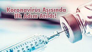 Koronavirüs Aşısında İlk Adım Atıldı!