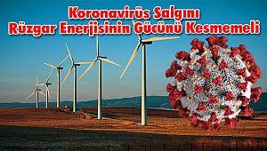 Koronavirüs Salgını Rüzgar Enerjisinin Gücünü Kesmemeli