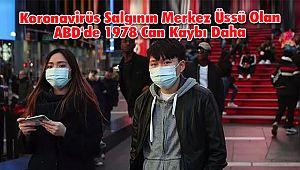 Koronavirüs Salgının Merkez Üssü Olan ABD'de 1978 Can Kaybı Daha