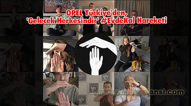 OPEL Türkiye'den, 'Gelecek Herkesindir' #EvdeKal Hareketi