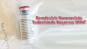 Remdesivir Koronavirüs Tedavisinde Başarısız Oldu!