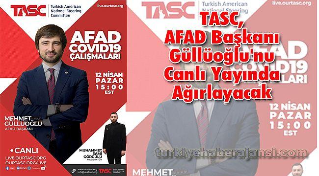 TASC, AFAD Başkanı Güllüoğlu'nu Canlı Yayında Ağırlayacak