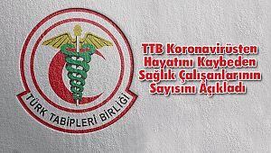 TTB Koronavirüsten Hayatını Kaybeden Sağlık Çalışanlarının Sayısını Açıkladı