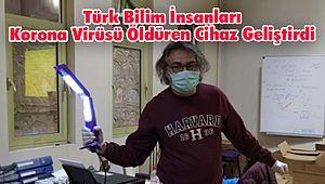 Türk Bilim İnsanları Korona Virüsü Öldüren Cihaz Geliştirdi