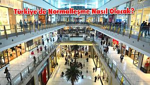 Türkiye'de Normalleşme Nasıl Olacak?