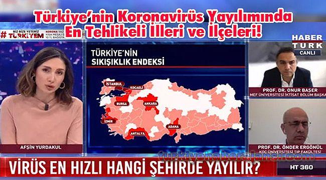 Türkiye'nin Koronavirüs Yayılımında En Tehlikeli İlleri ve İlçeleri!