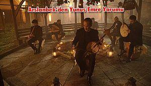 Arslanbek'den Yunus Emre Yorumu