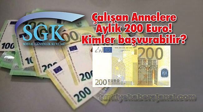 Çalışan Annelere Aylık 200 Euro! Kimler başvurabilir?