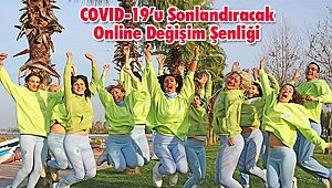 COVID-19'u Sonlandıracak Online Değişim Şenliği