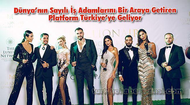 Dünya'nın Sayılı İş Adamlarını Bir Araya Getiren Platform Türkiye'ye Geliyor