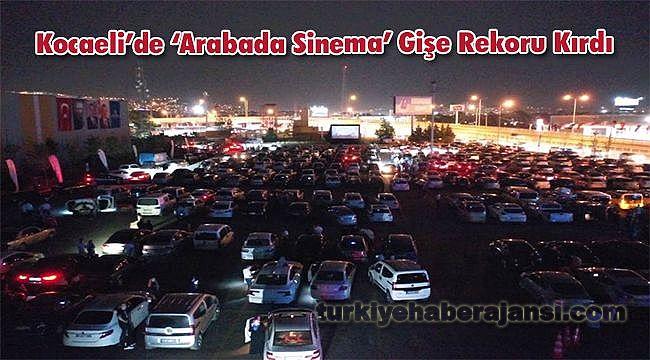 Kocaeli'de 'Arabada Sinema' Gişe Rekoru Kırdı