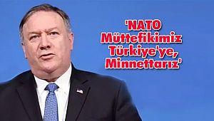 'NATO Müttefikimiz Türkiye'ye, Minnettarız'