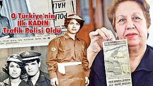 O Türkiye'nin İlk KADIN Trafik Polisi Oldu