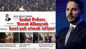 Sedat Peker: 'Berat Albayrak beni yok etmek istiyor'