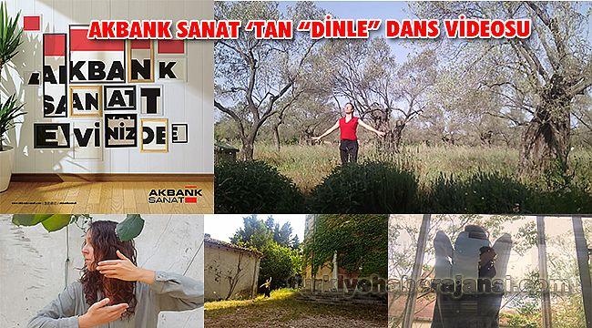AKBANK SANAT 'TAN 'DİNLE' DANS VİDEOSU