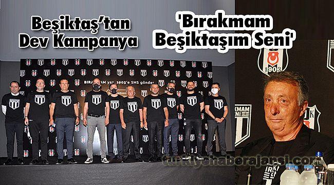 Beşiktaş'tan Dev Kampanya; 'Bırakmam Beşiktaşım Seni'