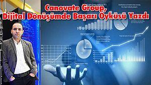 Canovate Group, Dijital Dönüşümde Başarı Öyküsü Yazdı