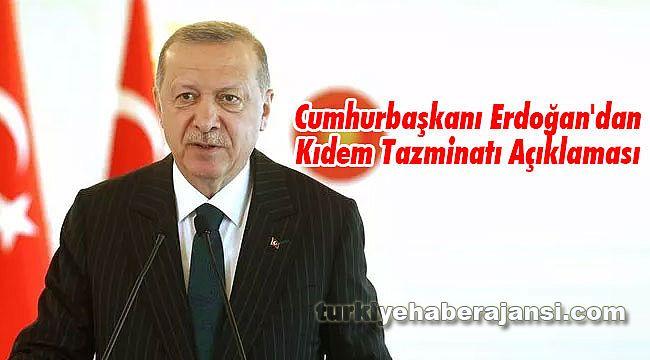 Cumhurbaşkanı Erdoğan'dan Kıdem Tazminatı Açıklaması