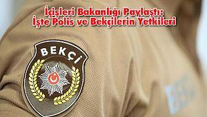 İçişleri Bakanlığı Paylaştı: İşte Polis ve Bekçilerin Yetkileri
