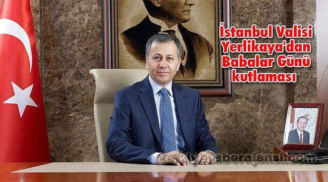 İstanbul Valisi Yerlikaya'dan Babalar Günü kutlaması