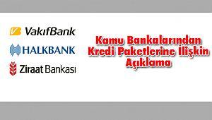Kamu Bankalarından Kredi Paketlerine İlişkin Açıklama