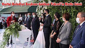 Kartal Belediye Başkanı Gökhan Yüksel'in Mutlu Günü