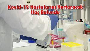 Kovid-19 Hastalarını Kurtaran İlaç Bulundu