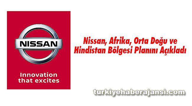 Nissan, Afrika, Orta Doğu ve Hindistan Bölgesi Planını Açıkladı