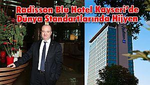 Radisson Blu Hotel Kayseri'de Dünya Standartlarında Hijyen