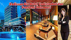 Radisson Blu Hotel Vadistanbul'dan Pandemi Önlemleri