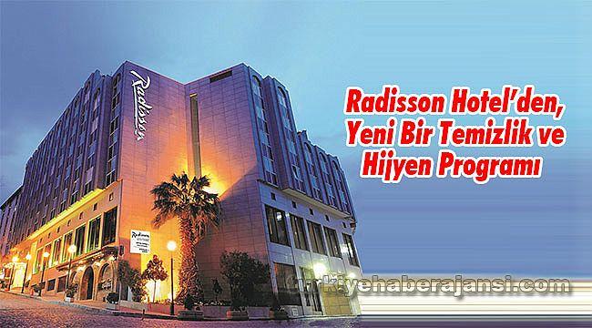 Radisson Hotel'den, Yeni Bir Temizlik ve Hijyen Programı