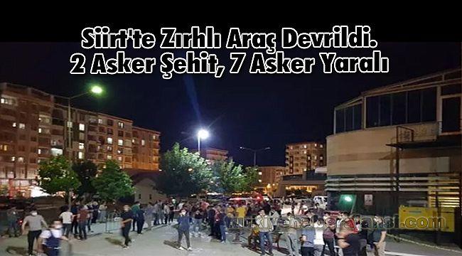Siirt'te Zırhlı Araç Devrildi. 2 Asker Şehit, 7 Asker Yaralı