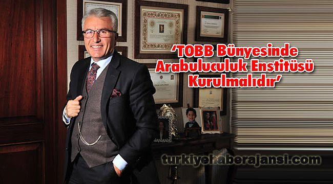 'TOBB Bünyesinde Arabuluculuk Enstitüsü Kurulmalıdır'