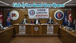 Türk-İş'ten Genel Grev Uyarısı
