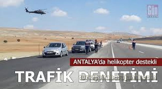 Antalya Trafiği Havadan Helikopter ve Drone ile Denetlendi
