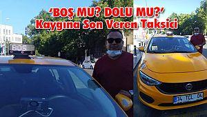 'BOŞ MU? DOLU MU?' Kaygısına Son Veren Taksici