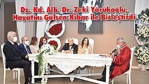 (E) Dz. Kd. Alb. Dr. Zeki Yörükoğlu, Hayatını Gülşen Kibar ile Birleştirdi
