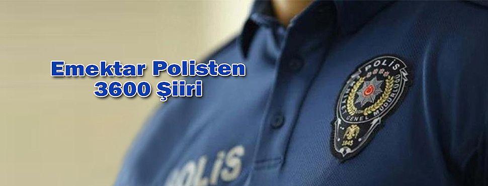 Emektar Polis, 3600 Talebini İçeren Şiir Yazdı