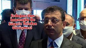 Erdoğan'dan İmamoğlu İle Sürpriz Telefon Görüşmesi