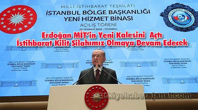 Erdoğan: 'İstihbarat Kilit Silahımız Olmaya Devam Edecek'